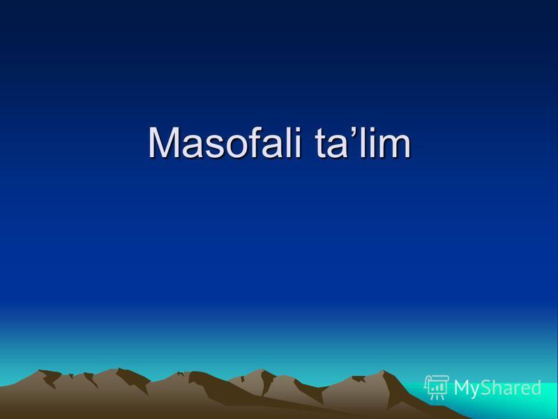 Masofali talim