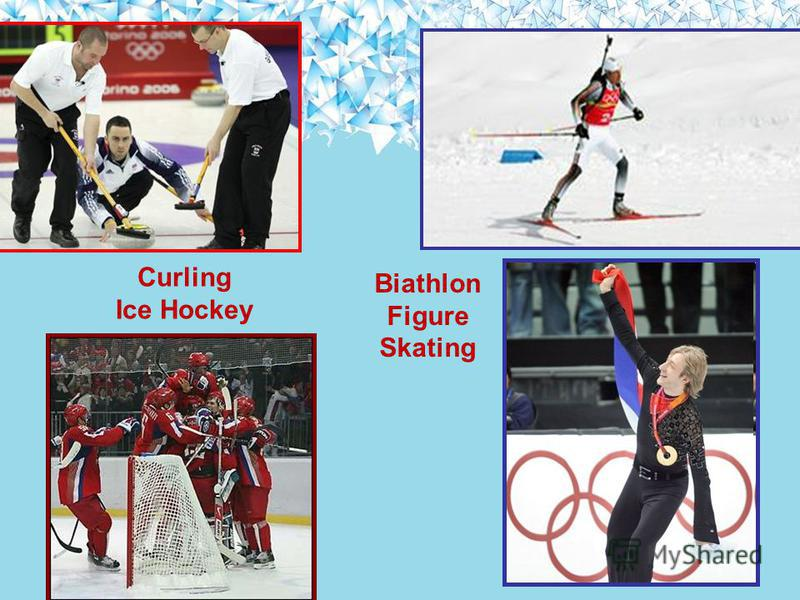 Curling Ice Hockey Biathlon Figure Skating