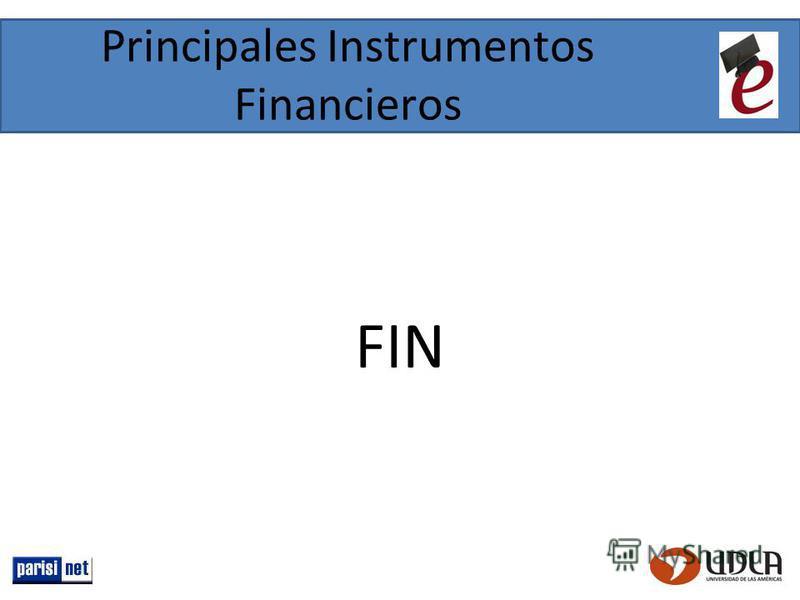 Principales Instrumentos Financieros FIN