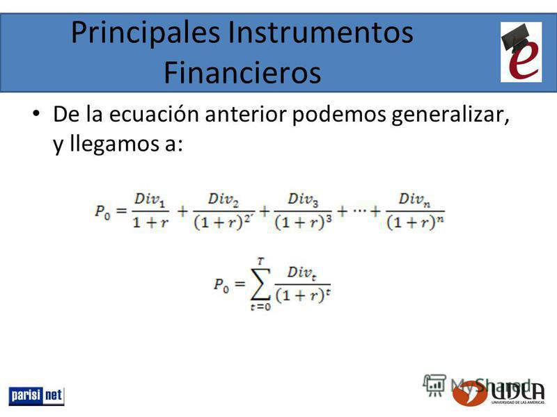 Principales Instrumentos Financieros De la ecuación anterior podemos generalizar, y llegamos a: