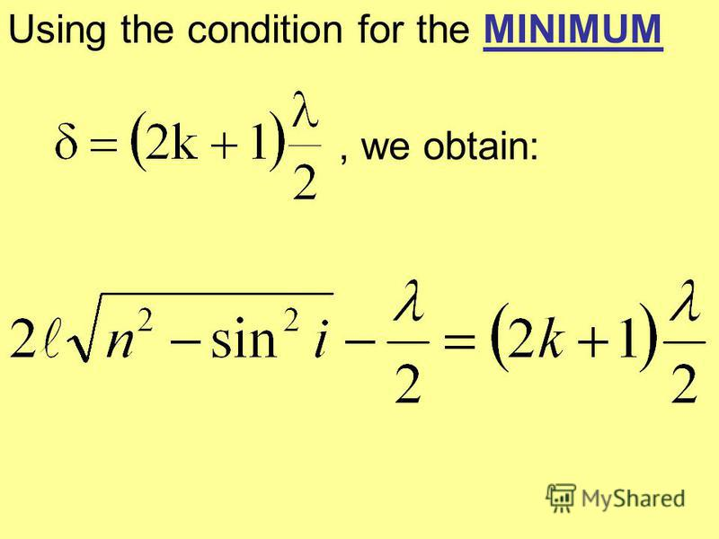 Using the condition for the MINIMUM, we obtain: