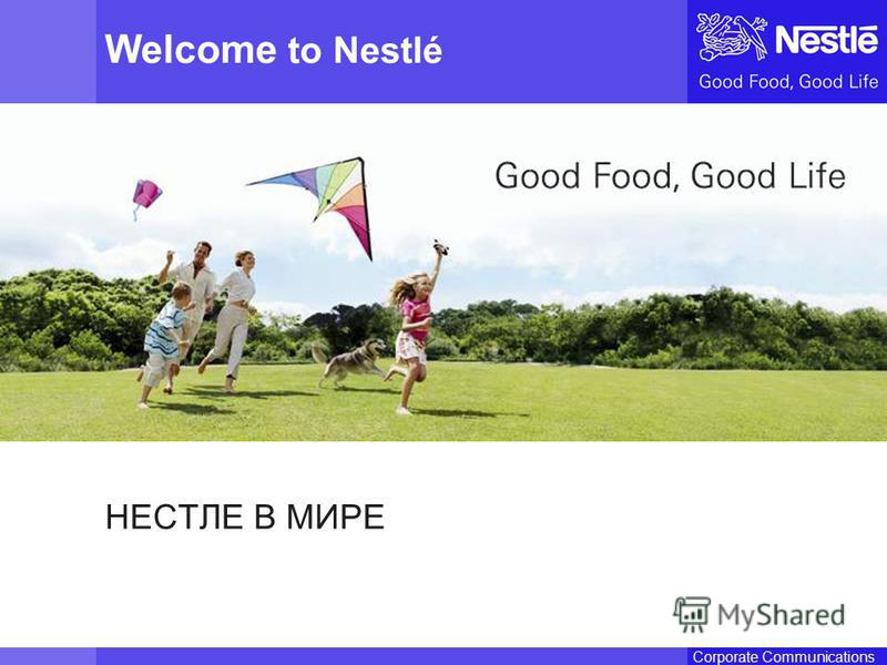 Name of chairmanCorporate Communications Welcome to Nestlé НЕСТЛЕ В МИРЕ