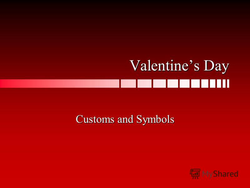 Valentines Day Customs and Symbols
