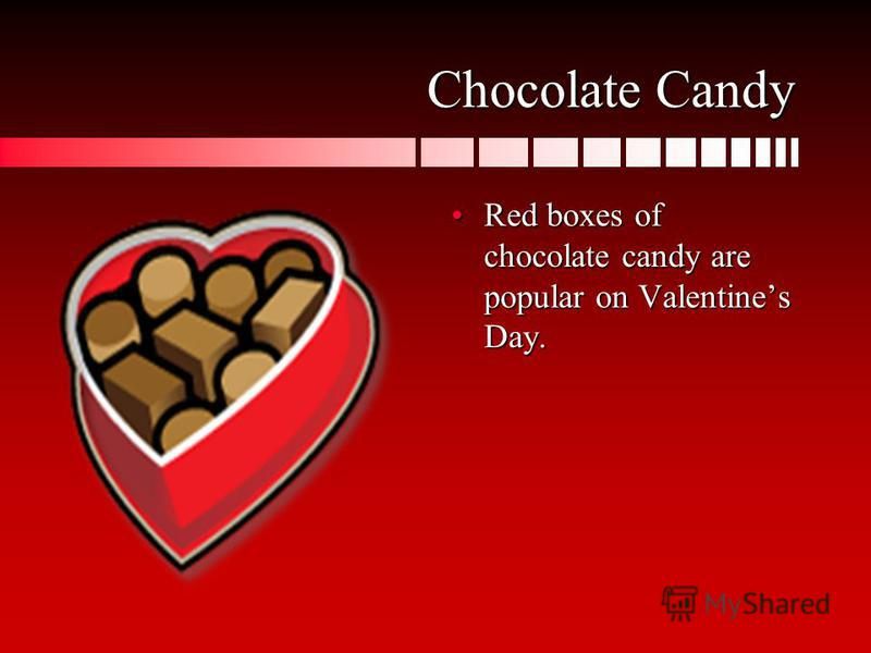 Chocolate Candy Red boxes of chocolate candy are popular on Valentines Day.