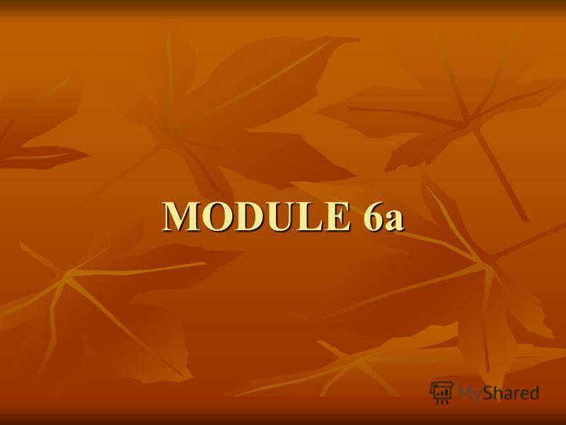 MODULE 6a