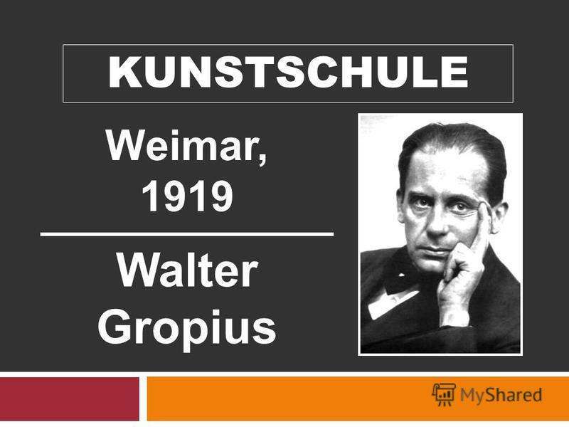 KUNSTSCHULE Weimar, 1919 Walter Gropius