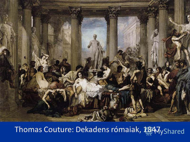 Thomas Couture: Dekadens rómaiak, 1847