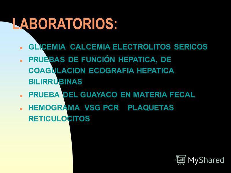 LABORATORIOS: n Cpk DESHIDROGENSA LACTICA RX, DE TORAX ECOCARDIOGRAMA DOPPLER COLOR ECTROCARDIOGRAMA n GASES ARTERIALES PRUEBA DE HIPEROXIA n UREA CREATININA B2 MICROGLOBULINA OSMOLARIDAD SERICA Y URINARIA DENSIDAD URINARIA ECOGRAFIA RENAL RENOGRAMA