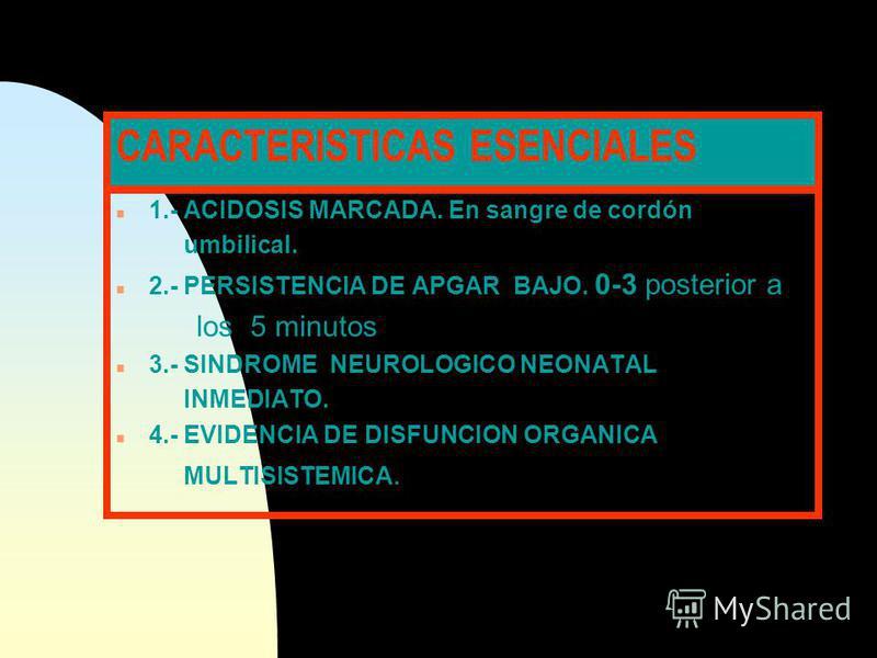 DEFINICION n PARAMETROS CLINICOS: APGAR bajo n BIOQUIMICA : HIPOXEMIA PaO2 HIPERCAPNIA Pco2 ACIDOSIS MIXTA pH n PARAMETROS CLINICOS: APGAR bajo n BIOQUIMICA : HIPOXEMIA PaO2 HIPERCAPNIA Pco2 ACIDOSIS MIXTA pH