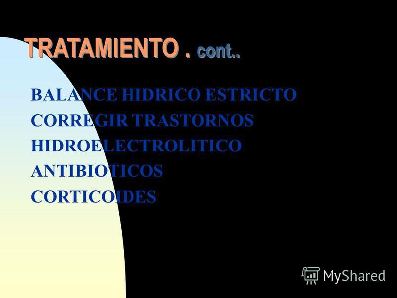 TRATAMIENTO. cont.. CALORIAS Y ELECTROLITOS GLUCOSA SODIO POTASIO CALCIO MANTENER AYUNO DIGESTIVO- ALIMENTACION PARENTERAL