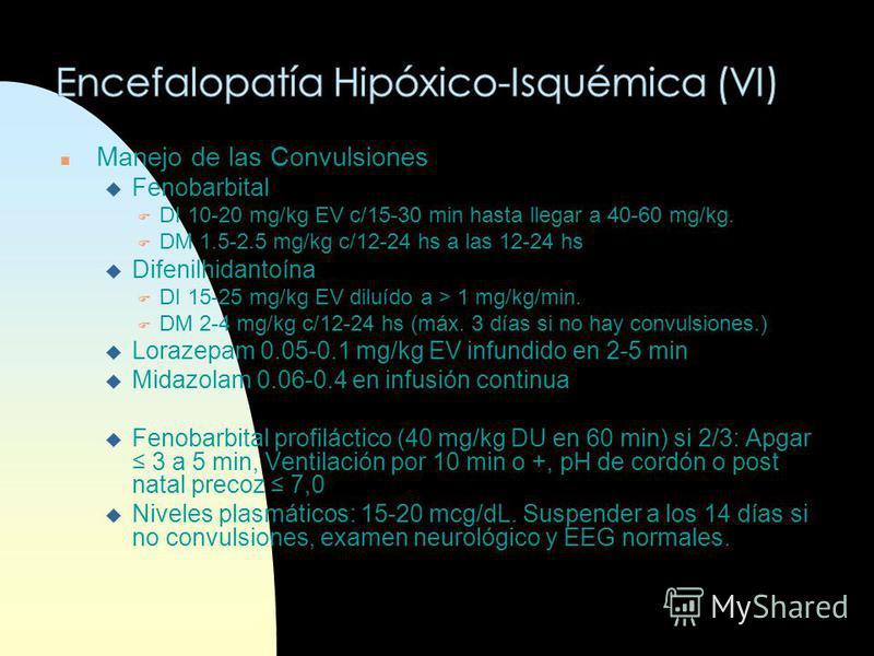 n Manejo del Shock Asfíctico: SSN- Hartmann (30 cc/Kg) o coloides n Glicemia: 75-100. Tasa de Admón: 6 mg/kg/min. n Calcemia: Ca+ total 6-11.m Si hiperexcitabilidad, hipertonía y/o convulsiones: gluconato de calcio 45 mg/kg/día a no ser que el calcio