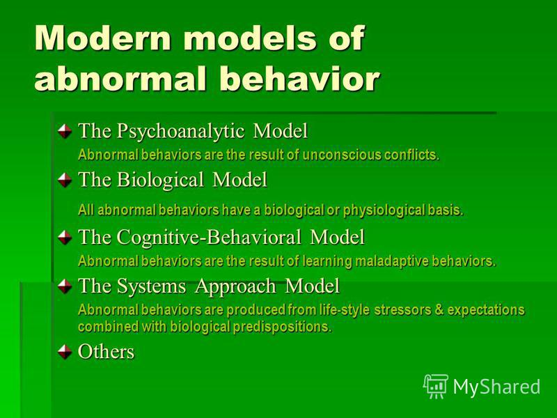 evaluate models of abnormality Abnormal psychology 15  n abnormal psychology (or psychopathology)  later models suggest that the early relationship between the child.