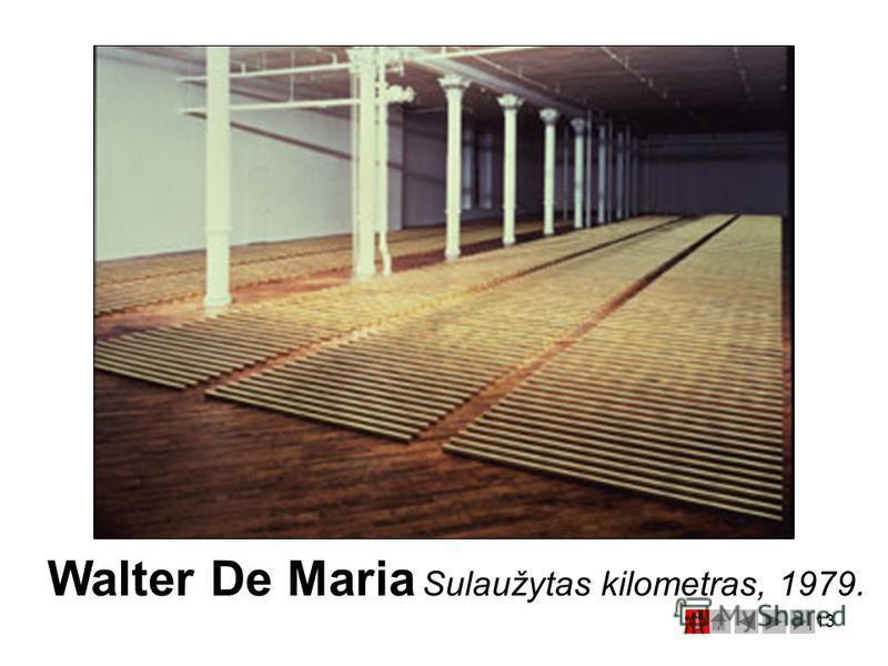13 Walter De Maria Sulaužytas kilometras, 1979.