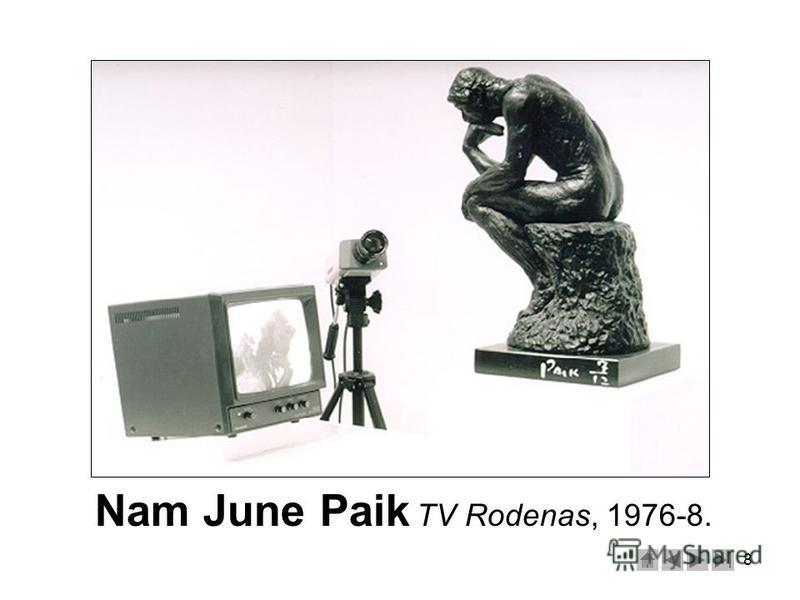 8 Nam June Paik TV Rodenas, 1976-8.