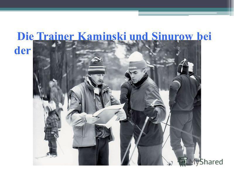 Die Trainer Kaminski und Sinurow bei der Arbeit