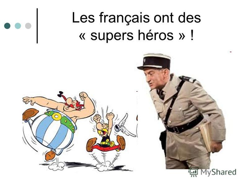 Les français ont des « supers héros » !