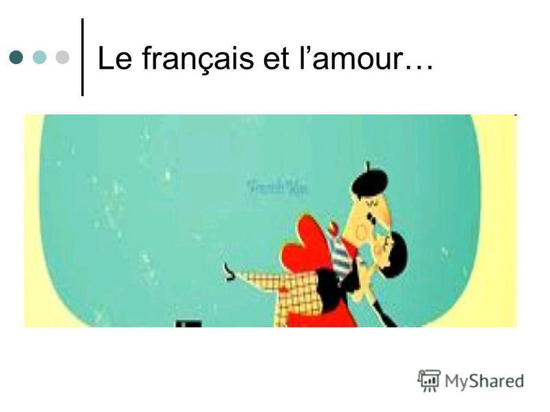 Le français et lamour…