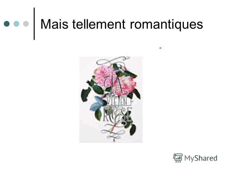 Mais tellement romantiques