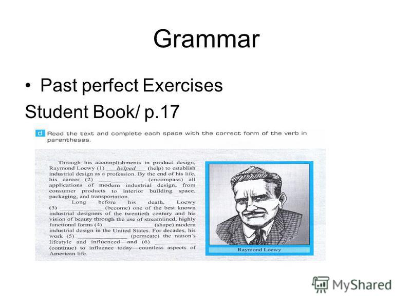 Grammar Past perfect Exercises Student Book/ p.17