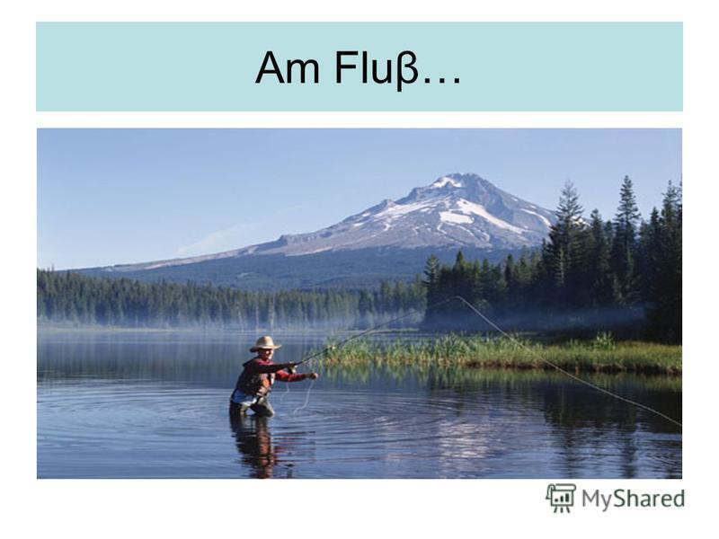 Am Fluβ…