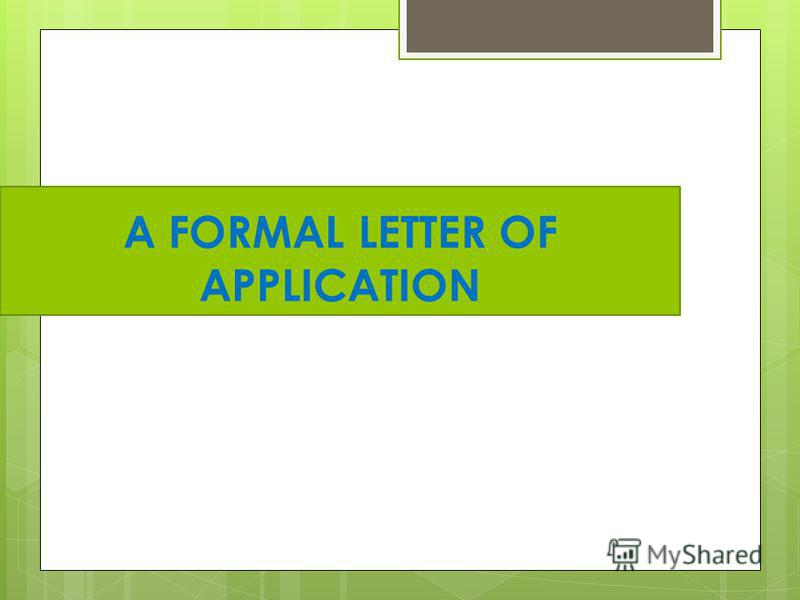 A FORMAL LETTER OF APPLICATION