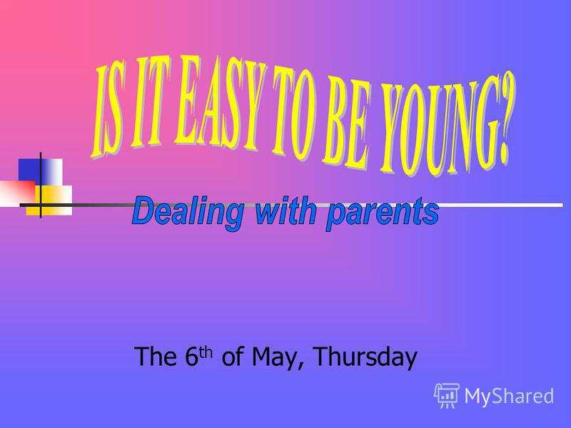The 6 th of May, Thursday