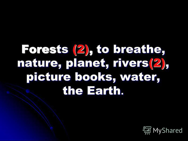 Forests (2), to breathe, nature, planet, rivers(2), picture books, water, the Earth.