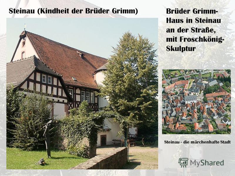 Steinau (Kindheit der Brüder Grimm)Brüder Grimm- Haus in Steinau an der Straße, mit Froschkönig- Skulptur Steinau - die märchenhafte Stadt
