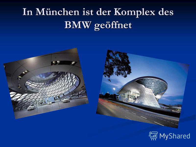 In München ist der Komplex des BMW geöffnet