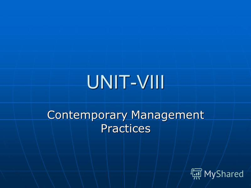 UNIT-VIII Contemporary Management Practices