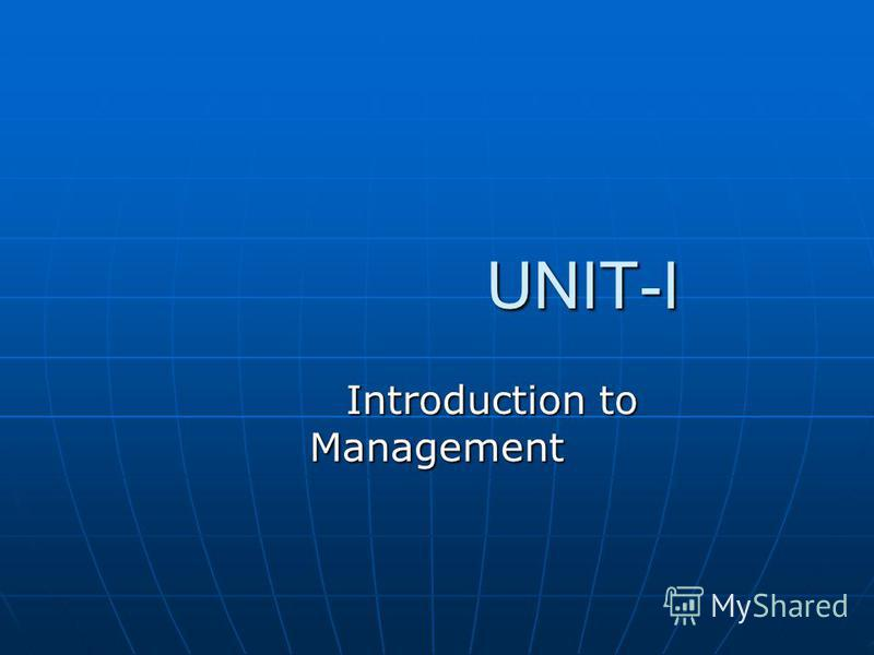 UNIT-I UNIT-I Introduction to Management Introduction to Management