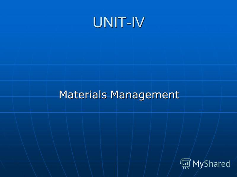 UNIT-IV Materials Management Materials Management