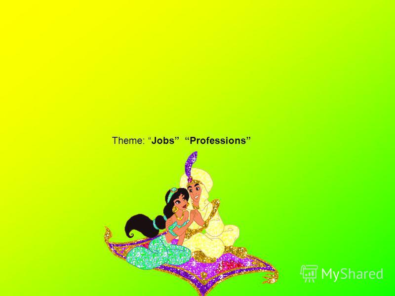 Тheme: Jobs Professions