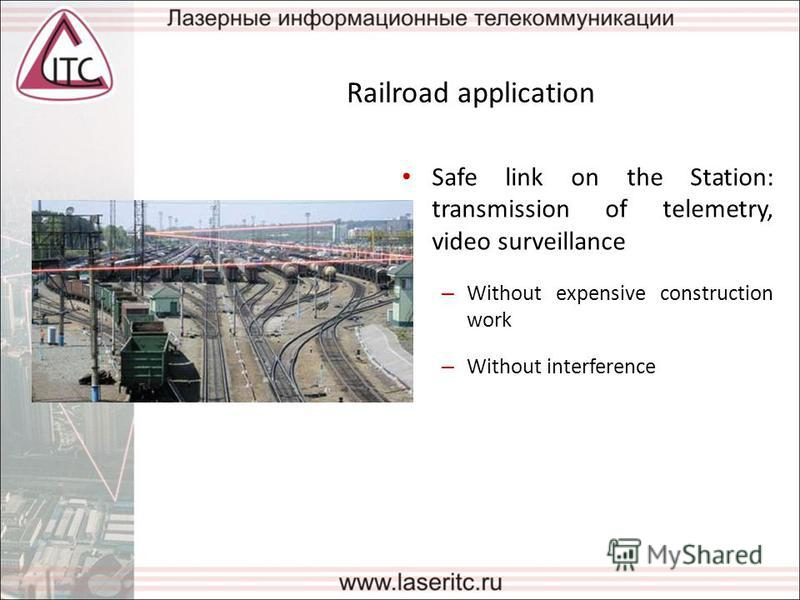 Railroad application Safe link on the Station: transmission of telemetry, video surveillance – Without expensive construction work – Without interference