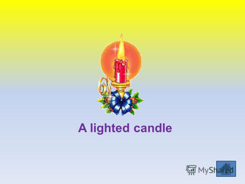 A lighted candle