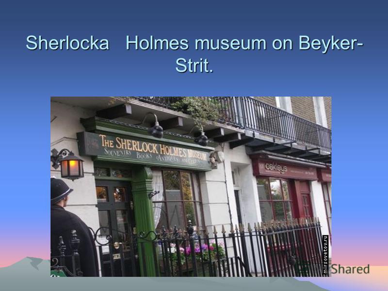 Sherlocka Holmes museum on Beyker- Strit.