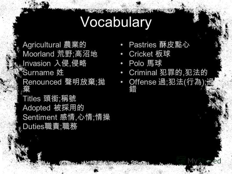 Vocabulary Agricultural Moorland ; Invasion, Surname Renounced ; Titles ; Adopted Sentiment, ; Duties ; Pastries Cricket Polo Criminal, Offense ; ( );