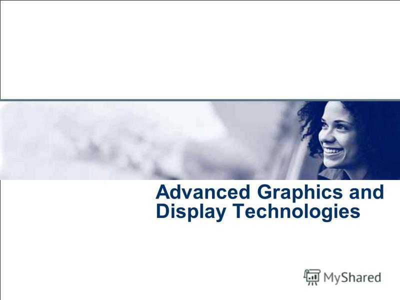 July 28, 2015 Advanced Graphics and Display Technologies