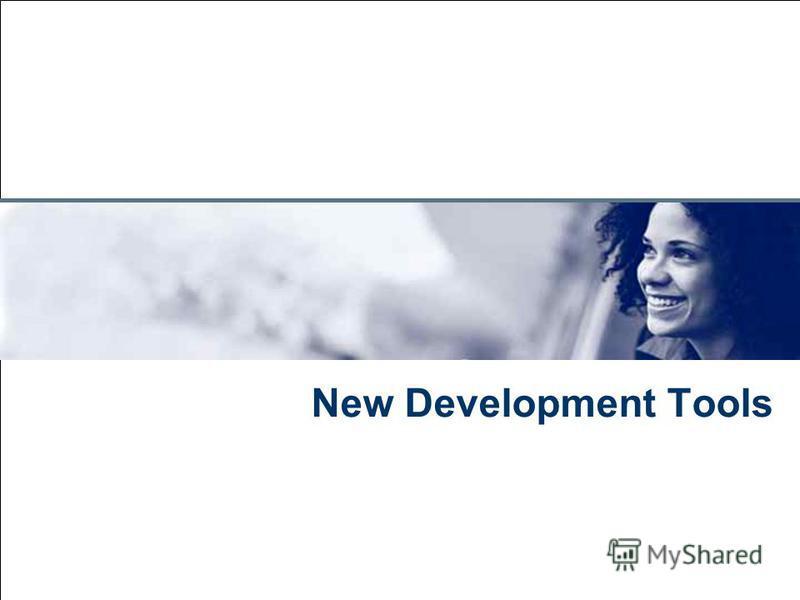 July 28, 2015 New Development Tools