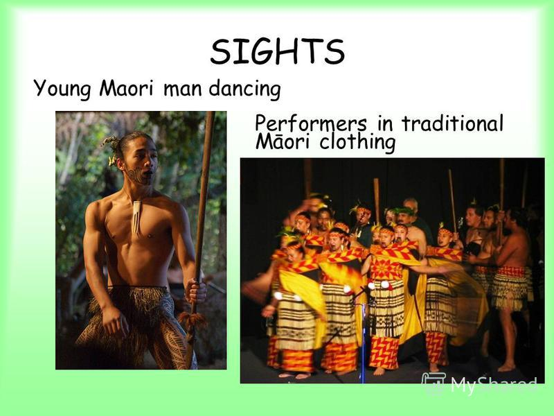 SIGHTS Young Maori man dancing Performers in traditional Māori clothing