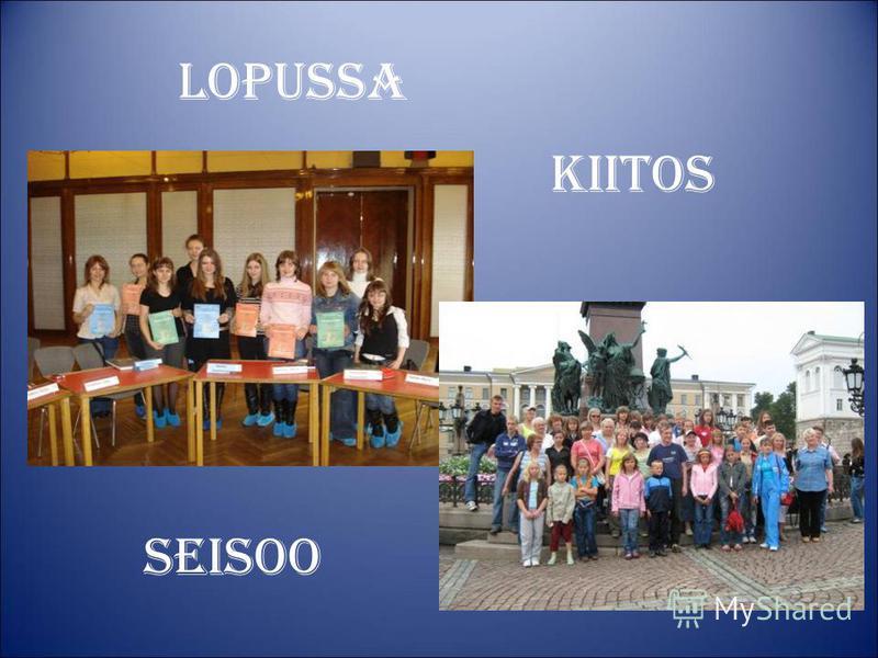 LOPUSSA KIITOS SEISOO