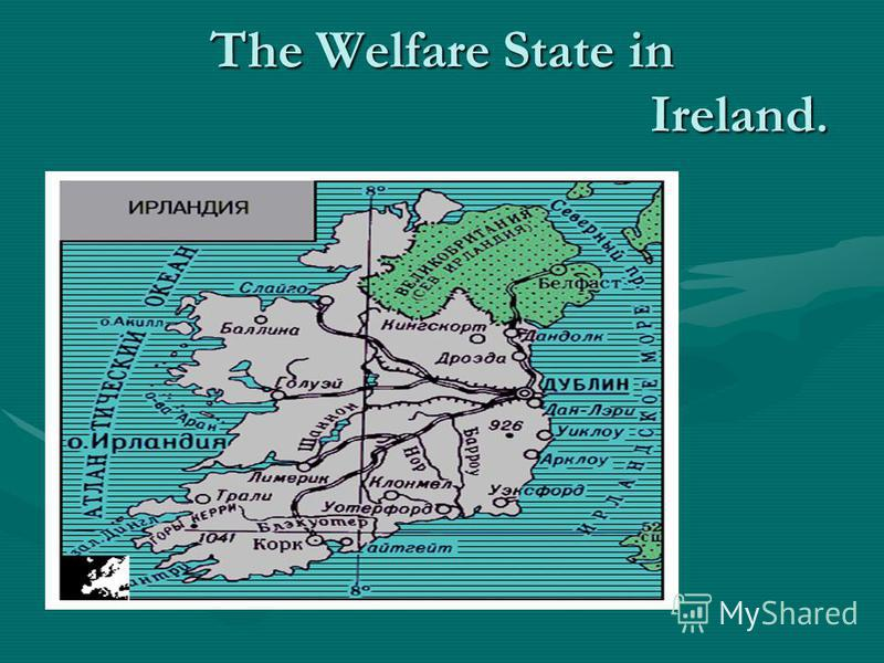 The Welfare State in Ireland.