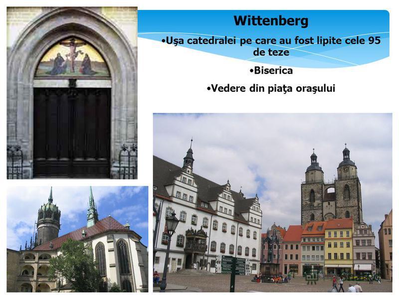 Wittenberg Uşa catedralei pe care au fost lipite cele 95 de teze Biserica Vedere din piaţa oraşului