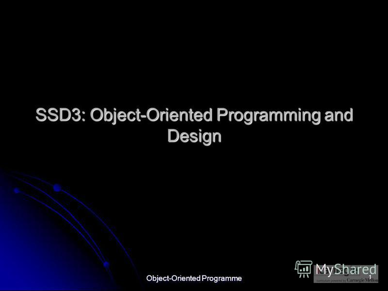 Object-Oriented Programme 1 SSD3: Object-Oriented Programming and Design