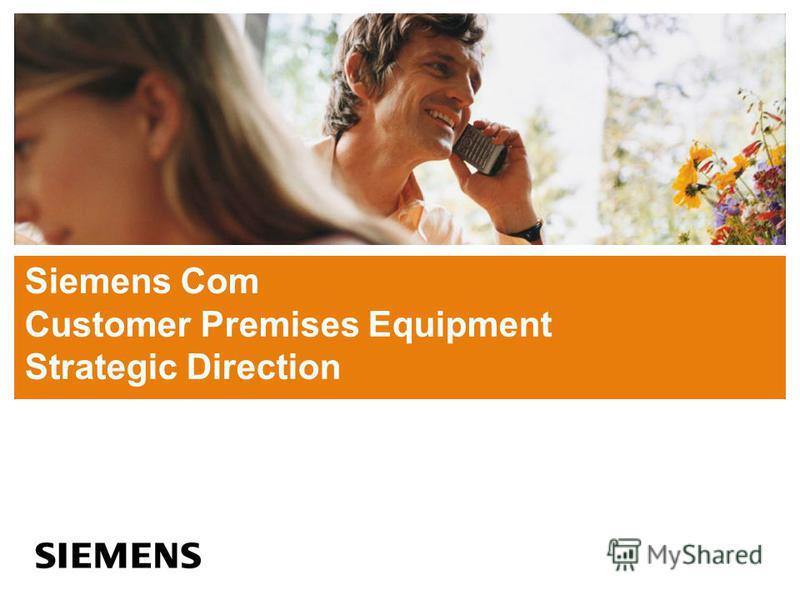 Siemens Com Customer Premises Equipment Strategic Direction