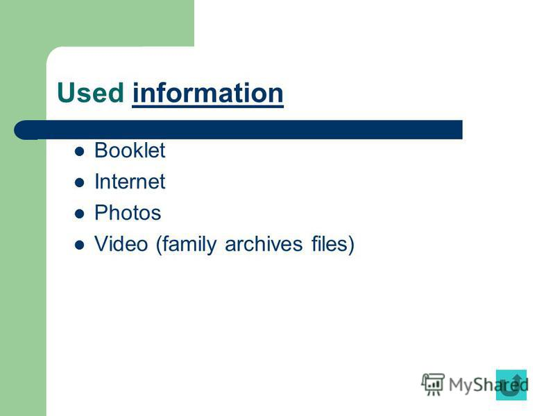 Used informationinformation Booklet Internet Photos Video (family archives files)