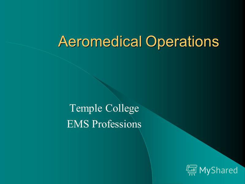 Aeromedical Operations Temple College EMS Professions