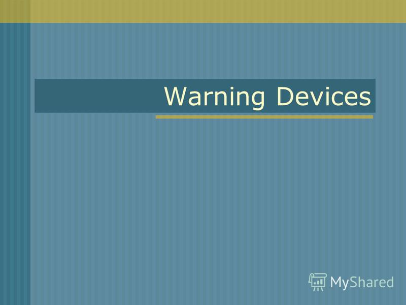 Warning Devices