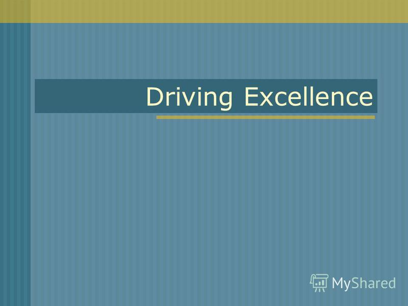 Driving Excellence