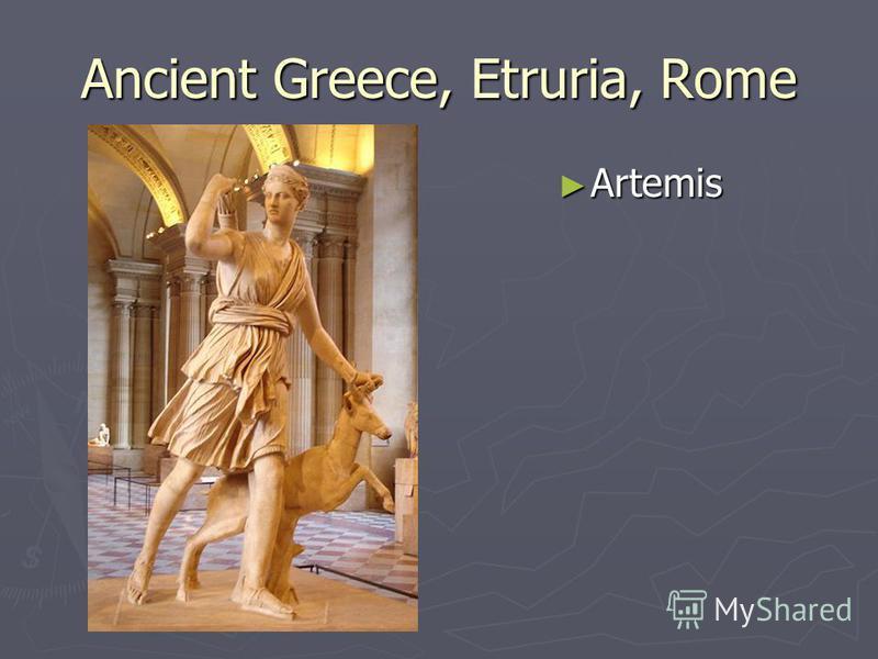Ancient Greece, Etruria, Rome Artemis Artemis